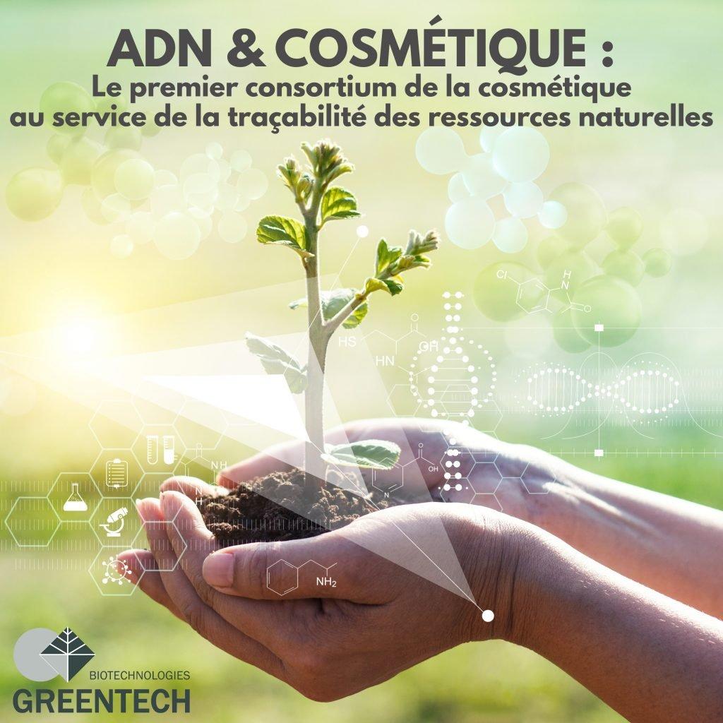 ADN & Cosmétique, un Consortium inédit Greentech
